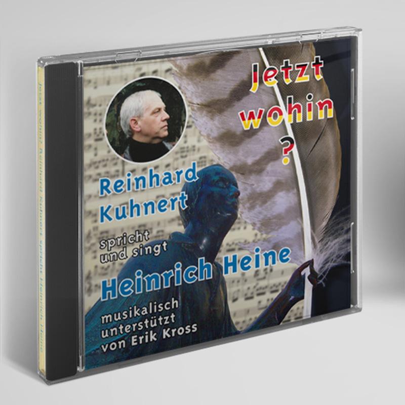 """CD """"Jetzt wohin?"""" - Reinhard Kuhnert spricht und singt Heinrich Heine"""