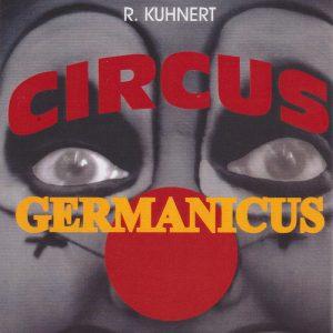 """Regie """"Circus Germanicus"""" von Reinhard Kuhnert, Dramatiker"""