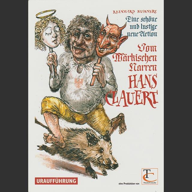 Vom Märkischen Narren Hans Clauert, Schauspiel von Dramatiker Reinhard Kuhnert