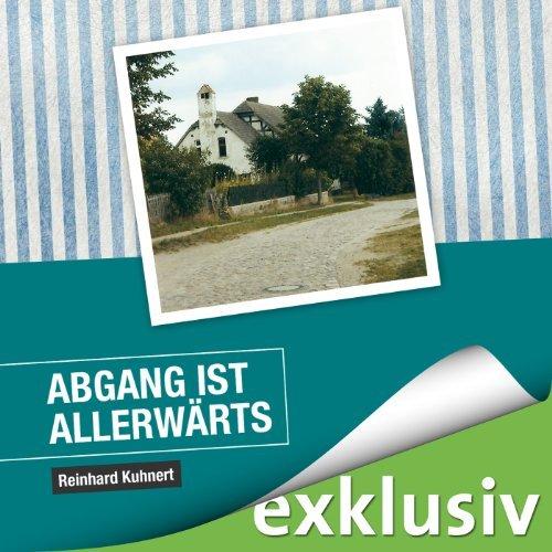 Reinhard Kuhnert - Abgang ist allerwärts - Roman