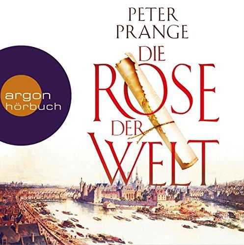 Hörbücher Peter Prange - Die Rose der Welt - Roman