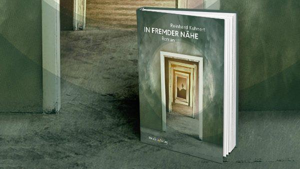 In fremder Nähe, Roman von Reinhard Kuhnert