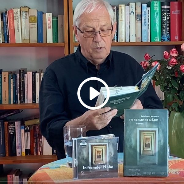 Reinhard Kuhnert - Lesung: In fremder Nähe